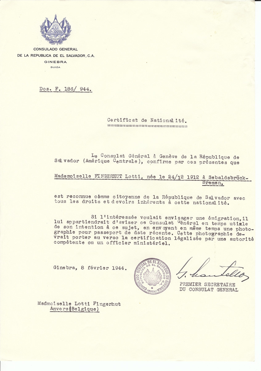 Unauthorized Salvadoran citizenship certificate issued to Lotti Fingerhut (b. December 24, 1912 in Sebaldsbrueck -- Bremen) by George Mandel-Mantello, First Secretary of the Salvadoran Consulate in Switzerland and sent to her residence in Antwerp.  Lotte survived deportation to Theresienstadt and incarceration in several concentration camps.