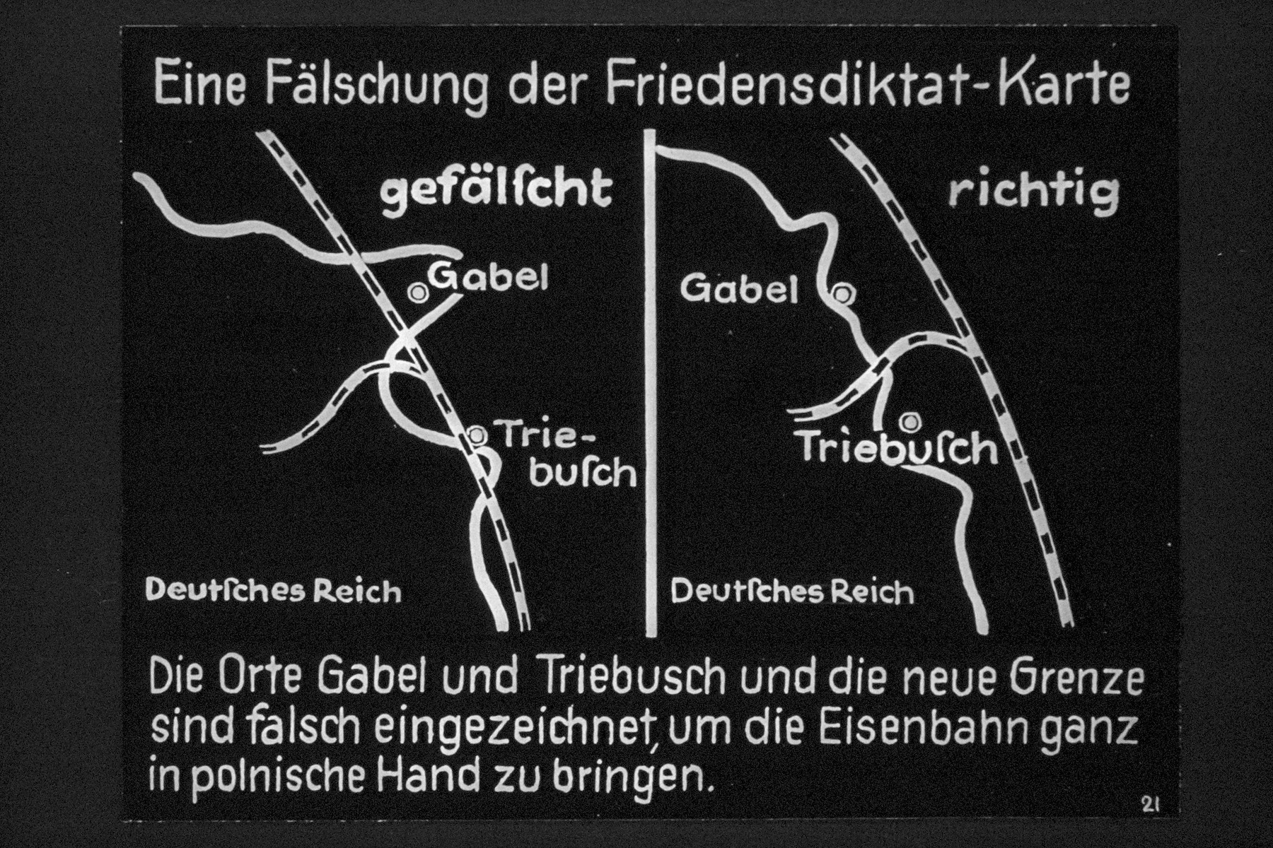 "22nd Nazi propaganda slide from Hitler Youth educational material titled ""Border Land Upper Silesia.""  Eine Fälschung der Friedensdiktat-Karte //  A fake of peace dictated card  Die Orte Gabel und Triebusch und die neue Grenze sind falsch eingezeichnet, um die Eisenbahn ganz in polnische Hand zu bringen. // The places Gabel and Triebusch and the new border are drawn incorrectly to bring the railroads completely in Polish hands."