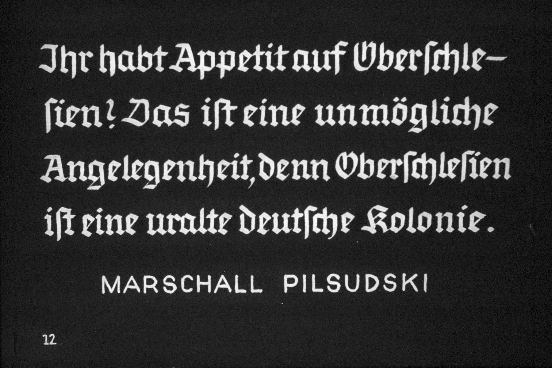 """13th Nazi propaganda slide from Hitler Youth educational material titled """"Border Land Upper Silesia.""""  Ihr habt Appetit auf Oberschlesien? Das ist eine unmögliche Angelegenheit, denn Oberschlesien ist eine uralte deutsche kolonie.  Marschall Pilsudski // You have an appetite for Upper Silesia? This is an impossible matter, for Upper Silesia is a very old German colony.  Marschall Pilsudski"""