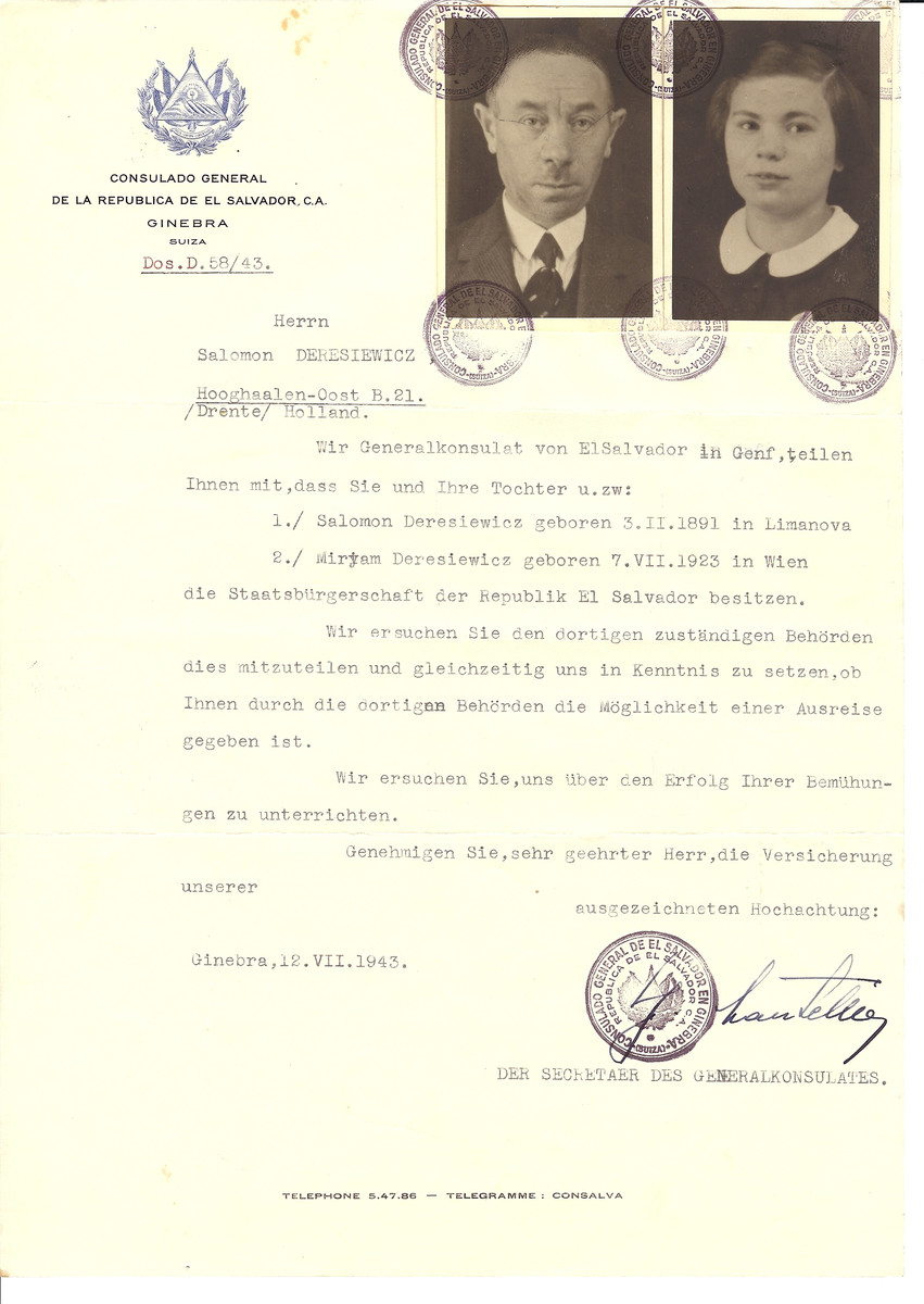 Unauthorized Salvadoran citizenship certificate issued to Salomon Deresiewicz (b. February 3, 1891 in Limanova) and Miryam Deresiewicz (b. July 7, 1923 in Vienna) by George Mandel-Mantello, First Secretary of the Salvadoran Consulate in Switzerland, and sent to their residence in The Netherlands.  Salomon and Miryam Deresiewicz were deported from Westerbork to Theresienstadt.  Miryam perished there on February 28, 1945.