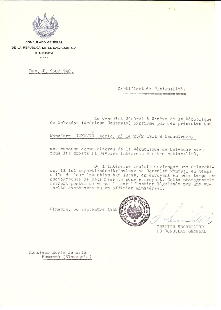Unauthorized Salvadoran citizenship certificate issued to Moric Ickovic (b. February 25, 1911 in Ladomirova), by George Mandel-Mantello, First Secretary of the Salvadoran Consulate in Switzerland and sent to his residence in Humenne.  Moric Ickovic survived the Holocaust and is registered in the Survivor's Registry.