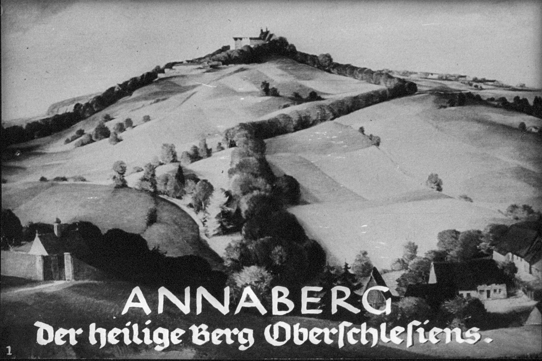 """3rd Nazi propaganda slide from Hitler Youth educational material titled """"Border Land Upper Silesia.""""  ANNABERG Der heilige Berg Oberschlesiens // ANNABERG The Holy Mountain of Upper Silesia."""