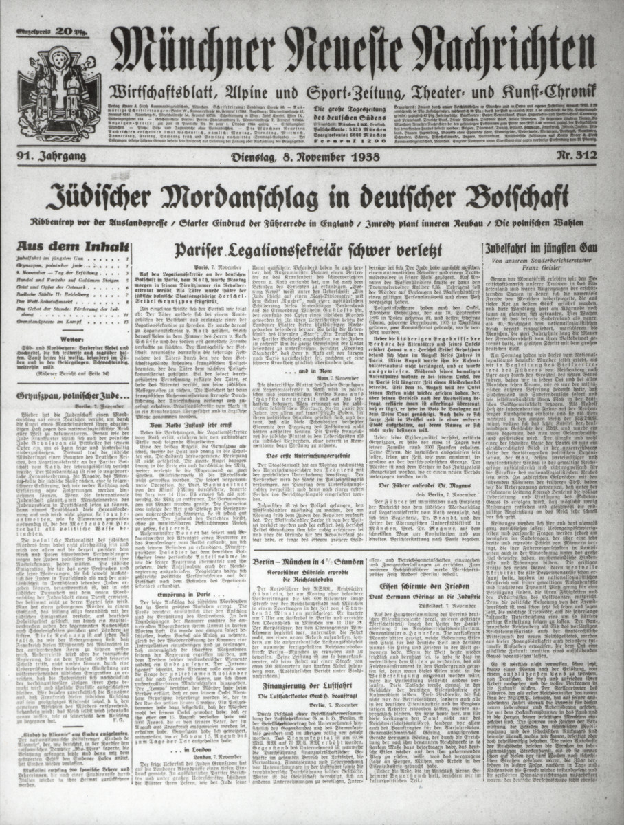 "Front page of the Muenchner Neueste Nachrichten featuring an article entitled, ""Jewish murder attack in the German Embassy,"" about the assassination of Ernst vom Rath, third secretary of the German embassy in Paris by the Jew Herschel Grynszpan on November 7, 1938."