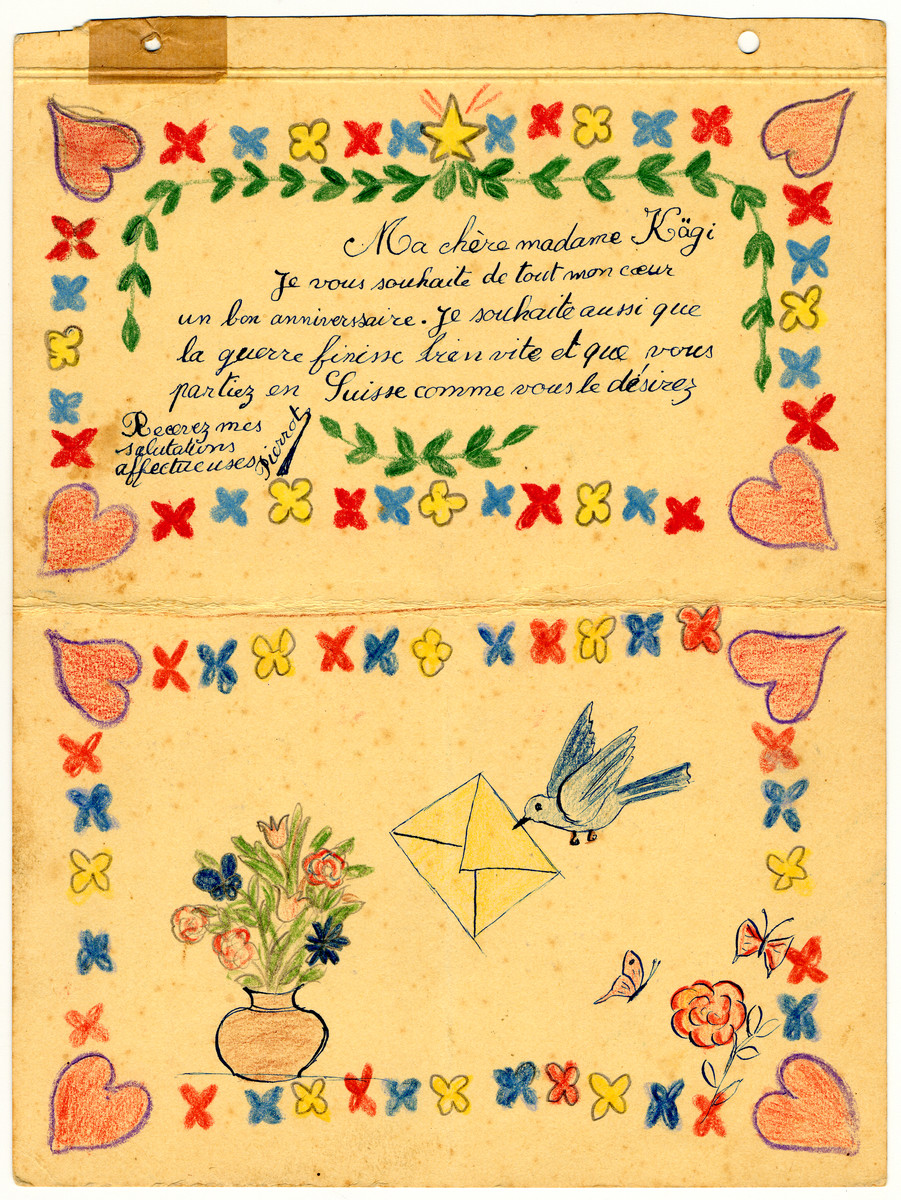"A child's birhtday letter with drawings of flowers, hearts, and a dove delivering a letter from Chateau de la Hille.  The card was hand-delivered to Mme. Kaegi, a Swiss caretaker at Chateau de La Hille - and the child wishes her an early return to Switzerland, ""as she had wished."""
