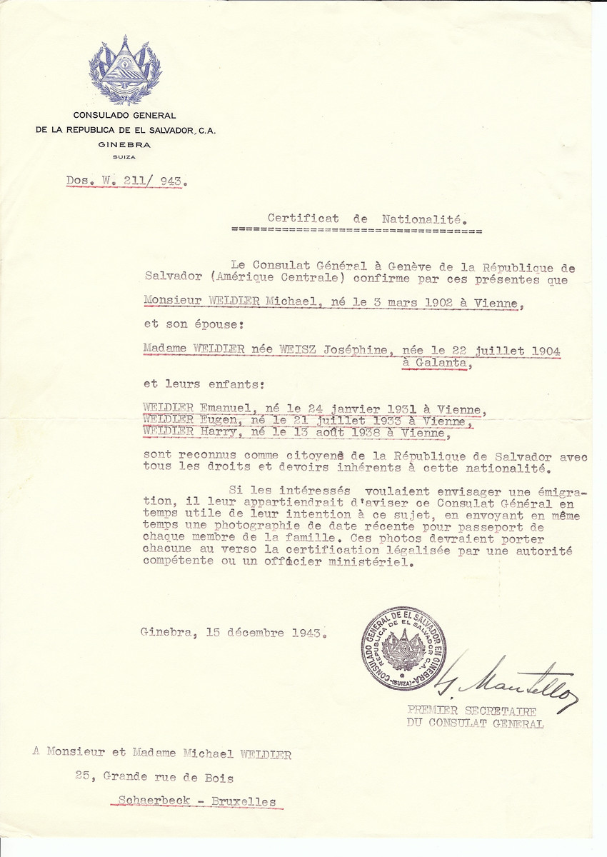 Unauthorized Salvadoran citizenship certificate issued to Michael Weldler (b. March 3, 1902 in Vienna), his wife Josephine (nee Weisz) Weldler (b. July 22, 1904 in Galanta) and their children Emanuel (b. January 24, 1931), Eugen (b. July 21, 1933) and Harry (b. August 13, 1938) by George Mandel-Mantello, First Secretary of the Salvadoran Consulate in Switzerland and sent to their residence in Brussels.  Eugen and Harry survived the Holocaust and are registered in the Survivor's Registry.
