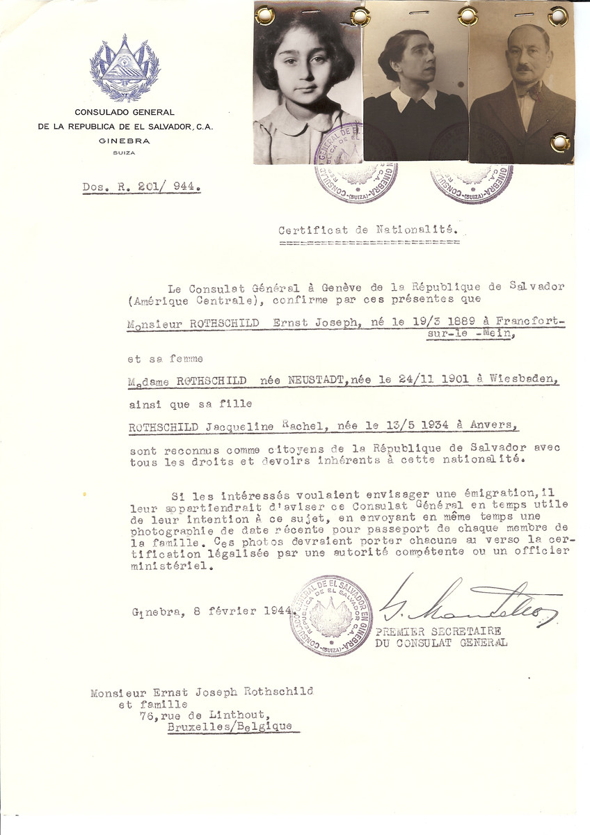 Unauthorized Salvadoran citizenship certificate issued to Ernst Joseph Rothschild (b. March 19, 1889 in Frankfurt), his wife nee Neustadt (b. November 24, 1901 in Wiesbaden) and daughter Jacqueline (b. May 13, 1934 in Antwerp) by George Mandel-Mantello, First Secretary of the Salvadoran Consulate in Switzerland and sent to their residence in Brussels.  Jacqueline survived the Holocaust; the fate of her parents is unknown.