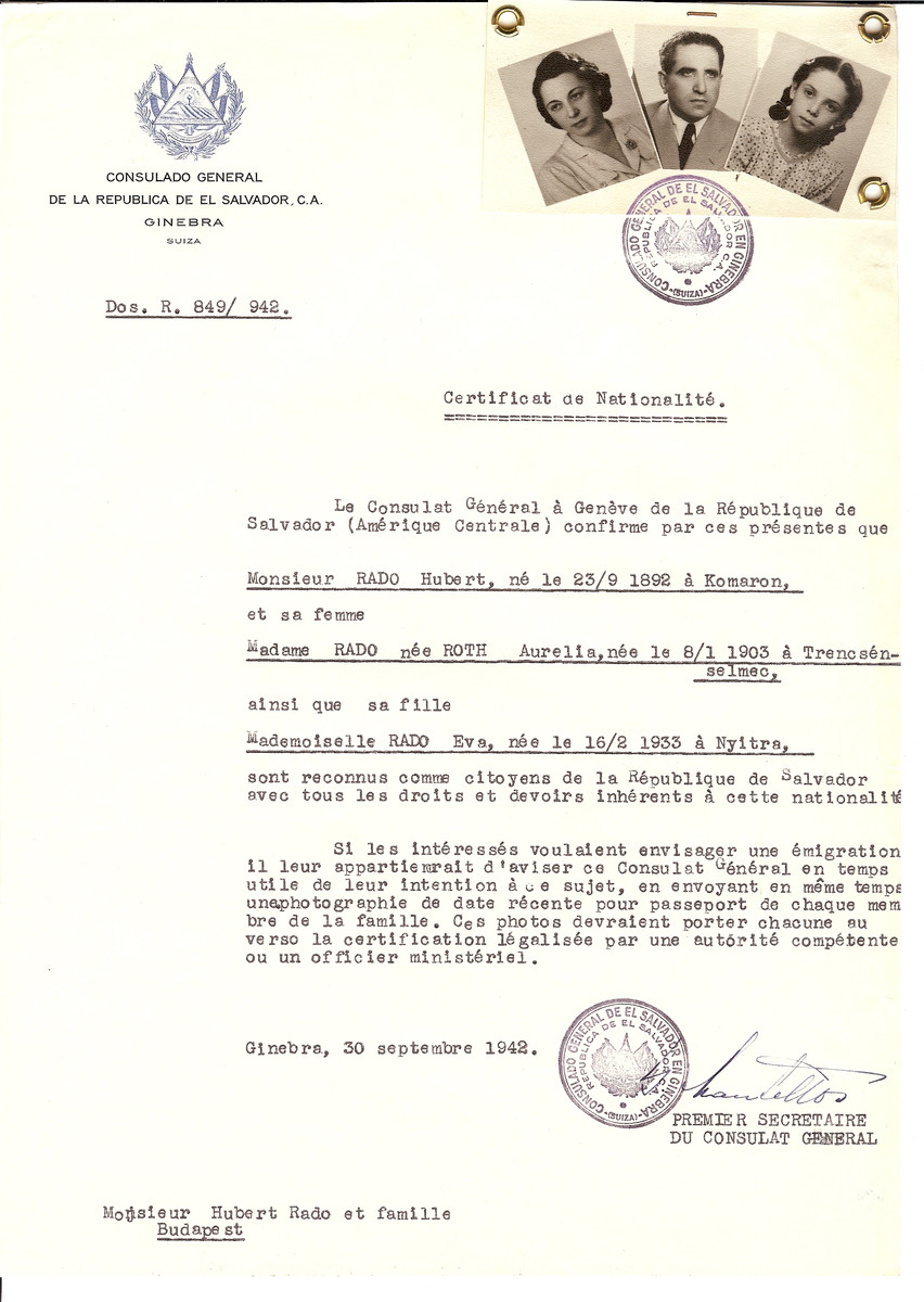 Unauthorized Salvadoran citizenship certificate issued to Hubert Rado (b. September 23, 1892 in Komaron), his wife Aurelia (nee Roth) Rado (b. January 8, 1903 in Trencsenselmec) and their daughter Eva (b. February 16, 1933) by George Mandel-Mantello, First Secretary of the Salvadoran Consulate in Switzerland and sent to them in Budapest.