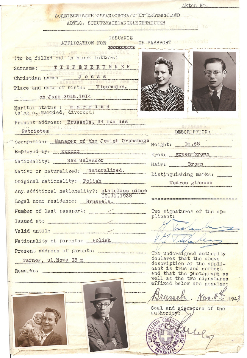 Application for the issuance of a Swiss passport filled out by Jonas Tiefenbrunner, the director of the Jewish orphanage, his wife Ruth and daughter Jeanette.  He states that his nationality is San Salvador [sic] by virtue of having received citizenship papers.  The Teifenbrunner family survived the war.  Jonas Teifenbrunner wrote a letter in June 1945 stating that the Mantello citizenship paper saved him from deportation.