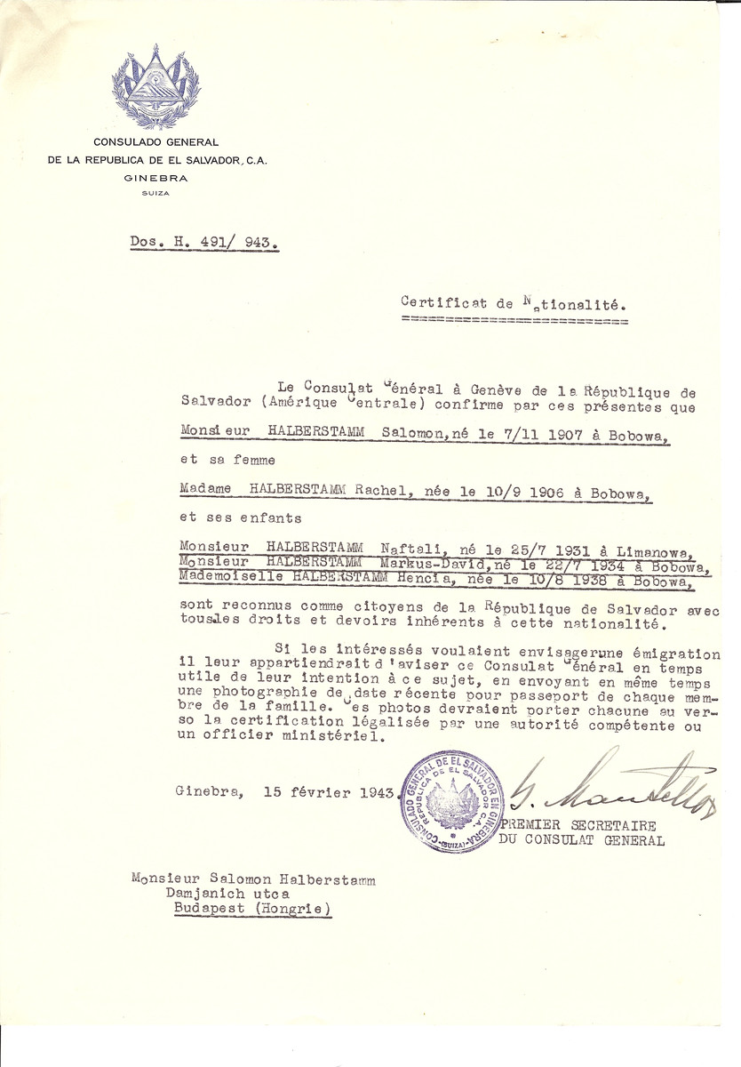 Unauthorized Salvadoran citizenship certificate issued to Salomon Halberstamm (b. October 7, 1907 in Bobowa), his wife Rachel Halberstamm (b. September 10, 1906 in Bobowa) and their children Naftali (b. July 25, 1931 in Limanowa), Markus-David (b. July 22, 1934 in Bobwa) and Hencia (b. August 10, 1938 in Bobowa) by George Mandel-Mantello, First Secretary of the Salvadoran Consulate in Switzerland and sent to their residence in Budapest.