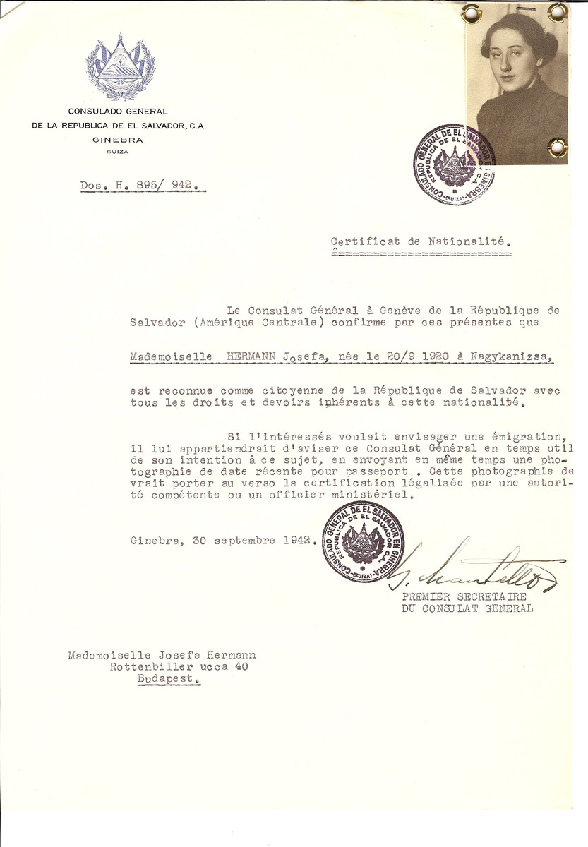 "Unauthorized Salvadoran citizenship certificate issued to Josefa Hermann (b. September 20, 1920 in Nagykanizsa) by George Mandel-Mantello, First Secretary of the Salvadoran Consulate in Switzerland and sent to her residence in Budapest.  Josefa Hermann in a ""protected house"" in Budapest together with Julia Buchwald (who also received a certificate).  She died October 10th 1992."