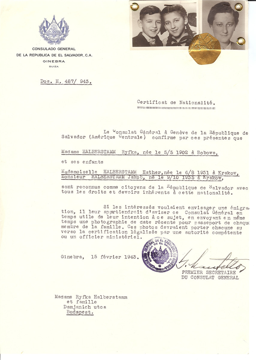 Unauthorized Salvadoran citizenship certificate issued to Ryfka Halberstamm (b. May 5, 1902in Bobowa) and her children Esther Halberstamm (b. August 6, 1931 in Krakow) and Jakob Halberstamm (b. October 9, 1935 in Krakow) by George Mandel-Mantello, First Secretary of the Salvadoran Consulate in Switzerland and sent to their residence in Budapest.