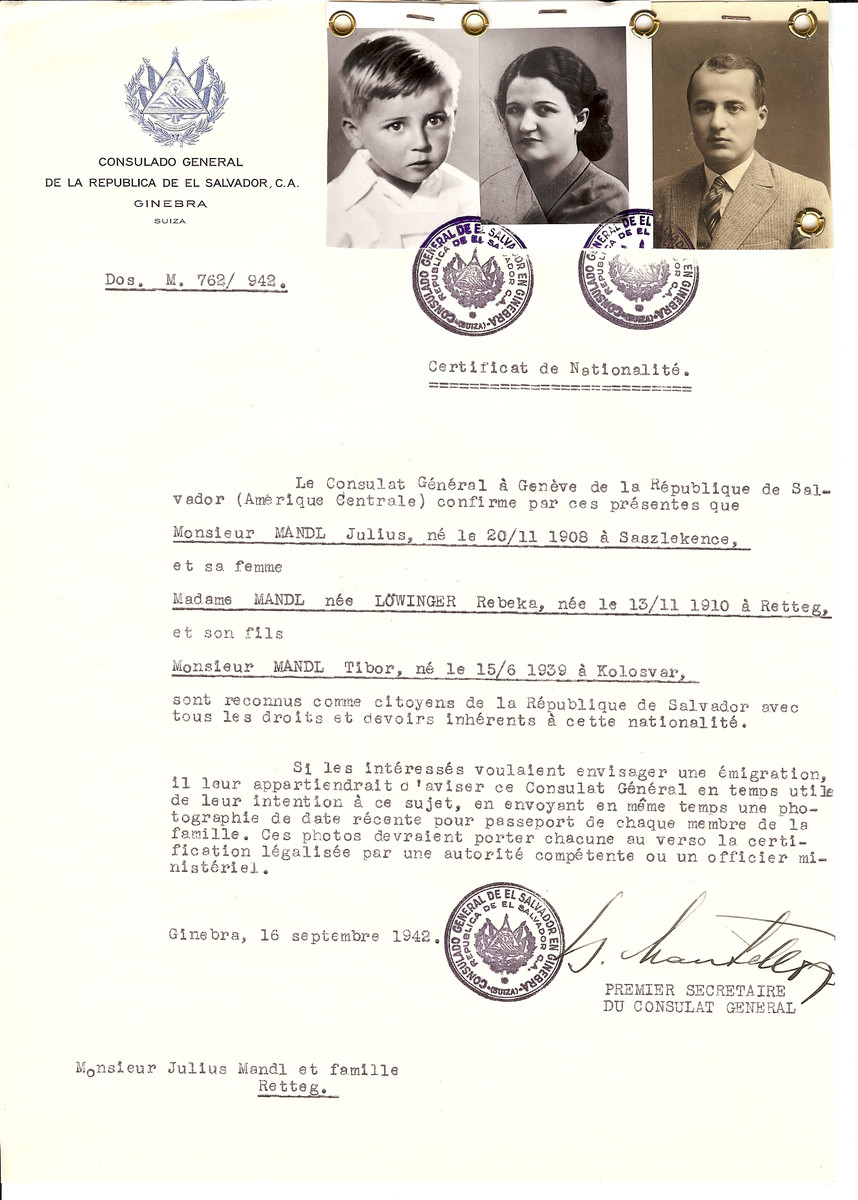 Unauthorized Salvadoran citizenship certificate issued to Julius Mandl (b. November 20, 1908 in Saszlekence), his wife Rebeka (nee Loewinger) Mandl (b. November 13, 1910 in Retteg) and their son Tibor Mandl (b. June 15, 1939 in Kolosvar) by George Mandel-Mantello, First Secretary of the Salvadoran Consulate in Switzerland and sent to their residence in Retteg.