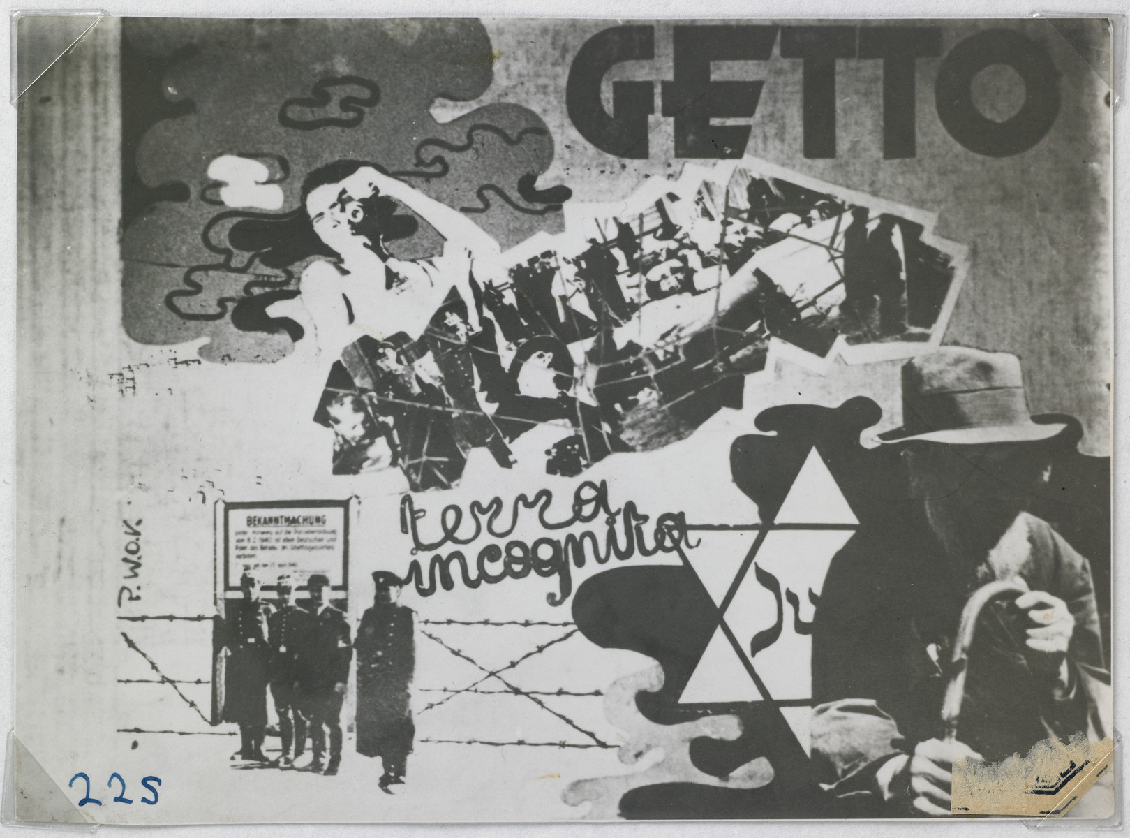 "Collage created by Arie Princ (now Ben Menachem) using documents from the Lodz ghetto and photographs by Mendel Grosman.   The sign reads: ""Getto terra incognita"".  The collage was published during the war by the underground organisation PWOK, the Aid for Prisoners of Concentration Camps."