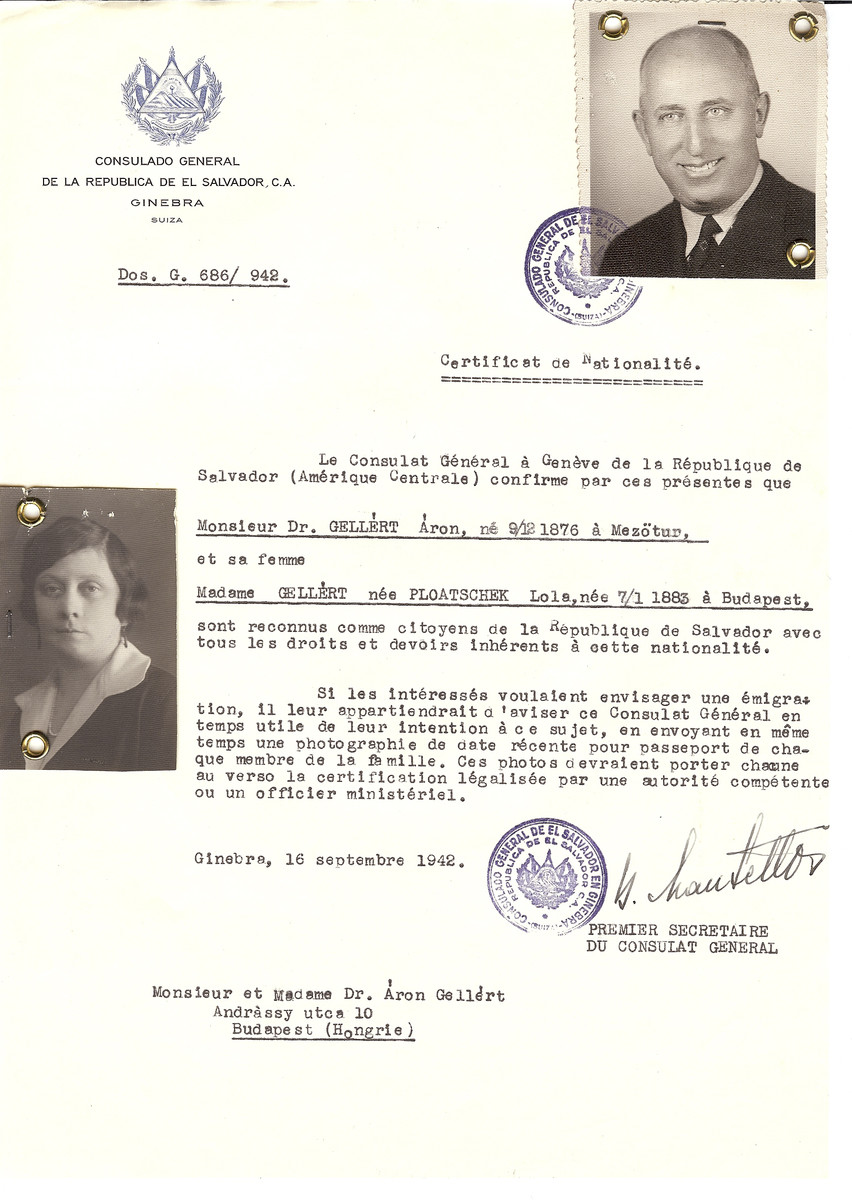 Unauthorized Salvadoran citizenship certificate made out to Dr. Aron Gellert (b. December 9, 1876 in Mezotur) and his wife Lola (nee Ploatschek) Gellert (b. January 7, 1883 in Budapest) by George Mandel-Mantello, First Secretary of the Salvadoran Consulate in Geneva and sent to them in Budapest.  Dr. Gellert survived the Holocaust.