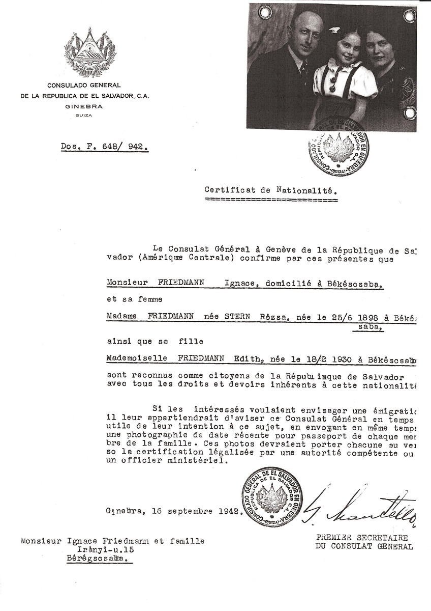 Unauthorized Salvadoran citizenship certificate made out to Ignace Friedmann, his wife Rozsa (nee Stern) Friedmann (b. June 25, 1898 in Bekescsaba) and daughter Edith (b. February 18, 1930) by George Mandel-Mantello, First Secretary of the Salvadoran Consulate in Geneva and sent to them in Bekescsaba.