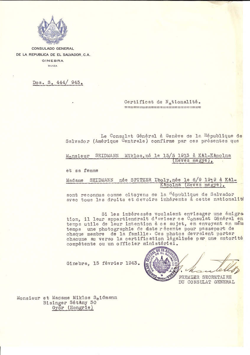 Unauthorized Salvadoran citizenship certificate issued to Miklos Seidmann (b. May 15, 1913 in Kal-Kapolna) and his wife Iboly (nee Spitzer) Seidmann (b. September 6, 1919 in Kal-Kapolna) by George Mandel-Mantello, First Secretary of the Salvadoran Consulate in Switzerland and sent to them in Gyor.  Miklos Seidmann is listed as a Hungarian claimant.