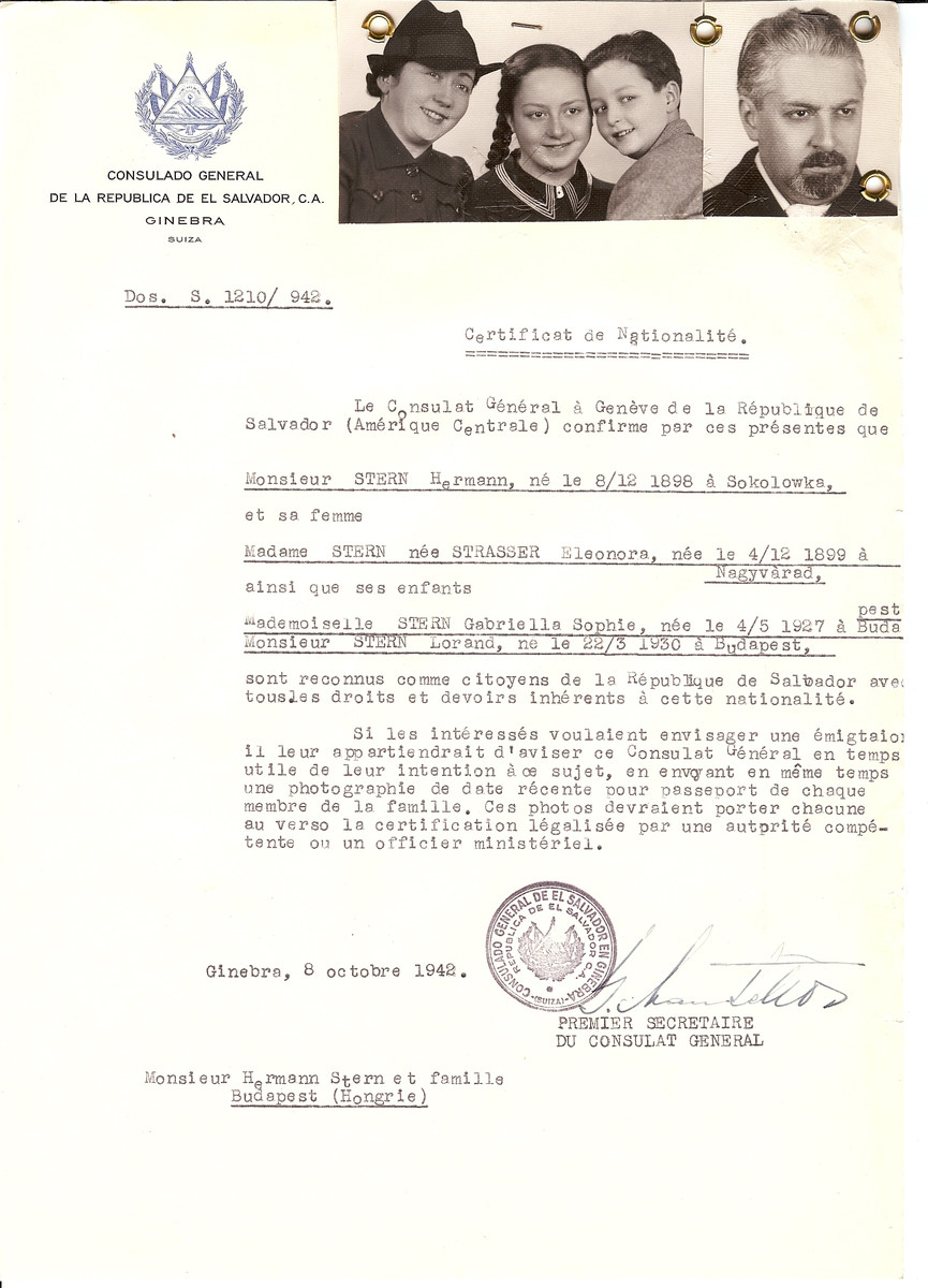 Unauthorized Salvadoran citizenship certificate issued to Hermann Stern (b. December 8, 1898 in Sokolowka), his wife Eleonore (nee Strasser) Stern (b. December 4, 1899 in Nagyvarad) and their children Gabrielle Sophie (b. May 4, 1927) and Lorand (b. March 22, 1930) by George Mandel-Mantello, First Secretary of the Salvadoran Consulate in Switzerland and sent to them in Budapest.  Hermann, Eleonore, Gabrielle and Lorand Stern came to Switzerland on the Kasztner Transport and arrived in Switzerland in December 1944.