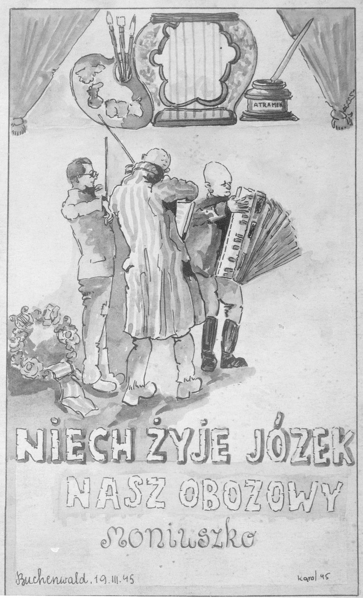 """Illustration of prisoners playing musical instruments done by artist Karol Konieczny.  The words read: """"Love Live Jozek Our Camp's Moniuszko""""  Moniuszko refers to Stanislaw Moniuszko, generally referred to as the father of Polish national opera."""