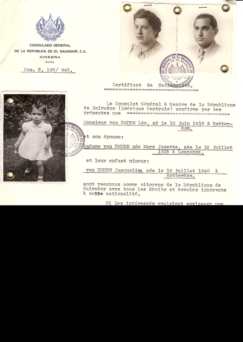Unauthorized Salvadoran citizenship certificated issued to Leo van Emden (b. June 10, 1915 in Rotterdam), his wife Josette van Emden (b. July 16, 1916 in Lausanne) and their daughter Jacqueline (b. July 19, 1940) by George Mandel-Mantello, First Secretary of the Salvadoran Consulate in Switzerland and sent to their residence in Rotterdam.    The van Emden family was deported to Westerbork and from there to Sobibor where they perished.