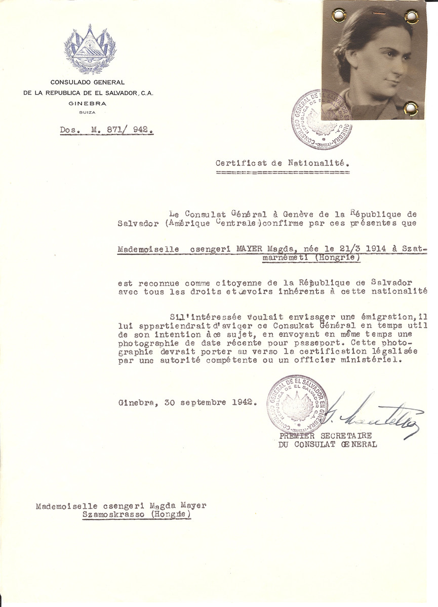 Unauthorized Salvadoran citizenship certificate made out to Magda Mayer (b. March 21, 1914 in Szatmarnemeti) by George Mandel-Mantello, First Secretary of the Salvadoran Consulate in Geneva and sent to her in Szamoskrasso.  Magda was the daughter of Sandor and Regina Csengeri Mayera and sister of Zsofiz Csengeri Mayer Leitner, who also received Salvadoran certificates (#89382 and #89305)).  She was killed in 1944.