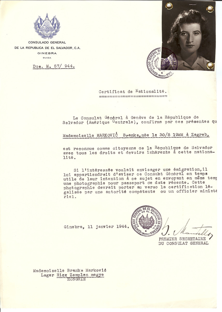 Unauthorized Salvadoran citizenship certificate issued to Branka Markovic (b. August 30, 1922 in Zagreb) by George Mandel-Mantello, First Secretary of the Salvadoran Consulate in Switzerland and sent to ther in the Ricx Zemplen Megye camp.    Branka Markovic survived deportation to Auschwitz.