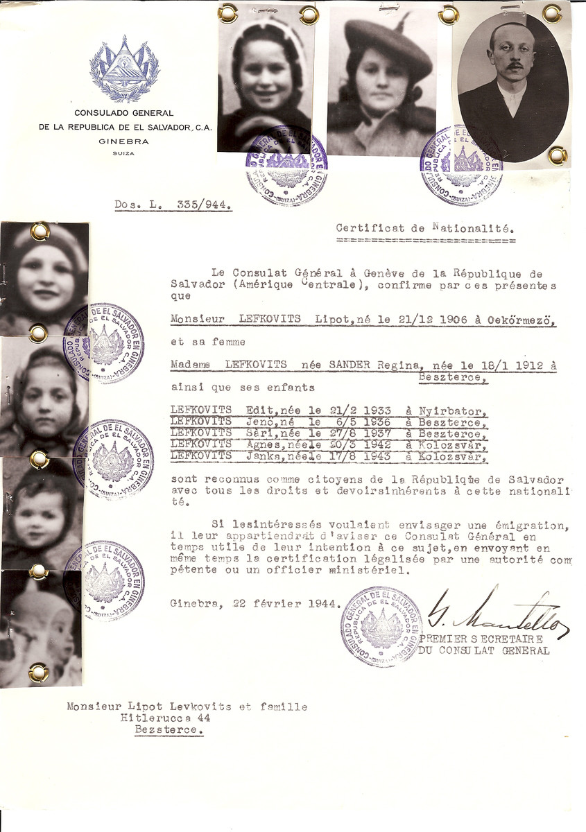 Unauthorized Salvadoran citizenship certificate made out to Lipot Lefkovitz (b. December 21, 1906 in Oekormezo), his wife Regina (nee Sander) Lefkovits (b. January 18, 1912 in Beszterec) and children Edit (b. February 21, 1933), Jeno (May 6, 1936), Sari (August 27, 1937), Agnes (May 20, 1942) and Janka (b. August 17, 1943) by George Mandel-Mantello, First Secretary of the Salvadoran Consulate in Geneva and sent to them in Bezsterec.