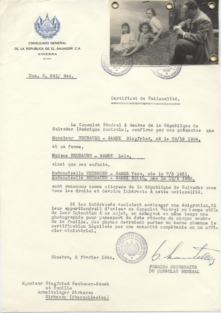 Unauthorized Salvadoran citizenship certificate issued to Siegfried Neubauer-Samek (b. December 30, 1904), his wife Lola Neubauer-Samek and their children Vera (b. March 7, 1931) and Edith (b. May 16, 1933) by George Mandel-Mantello, First Secretary of the Salvadoran Consulate in Switzerland and sent to them in the Auschwitz concentration camp.  The Neubauer-Samek family was killed either March 7 or 8, 1944 about one month after the certificate was dated.