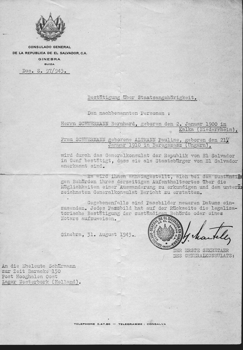 Unauthorized Salvadoran citizenship certificate issued to Bernhard Schuermann (b. January 2, 1900 in Kalka) and his wife Pauline (nee Altmann Schuermann (b. January 21, 1910 in Beregszasz) by George Mandel-Mantello, First Secretary of the Salvadoran Consulate in Switzerland and sent to them in the Westerbork transit camp.