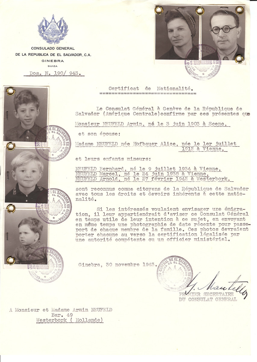 Unauthorized Salvadoran citizenship certificate issued to Armin Neufeld (b. June 3, 1903 in Scenc), his wife Alice (nee Hofbauer) Neufeld (b. July 1912 in Vienna) and children Bernhard (b. July 9, 1934), Marcel (b. June 24, 1938) and Arnold (b. February 27, 1942) by George Mandel-Mantello, First Secretary of the Salvadoran Consulate in Switzerland and sent to them in the Westerbork transit camp.  Mrs. Neufeld and her three children were sent to the Ravensbrueck concentration camp.