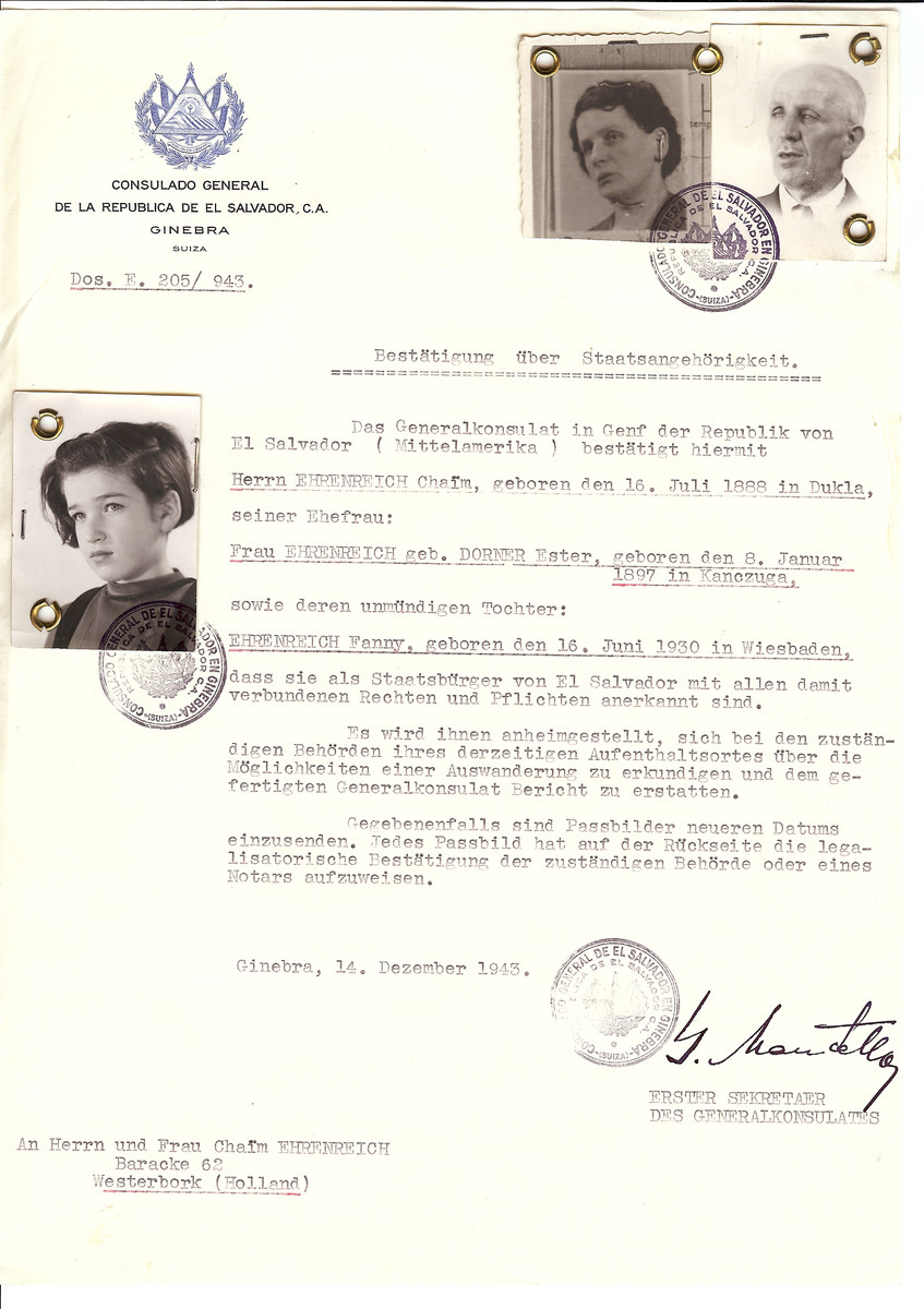 Unauthorized Salvadoran citizenship certificate issued to Chaim Ehrenreich (b. July 16, 1888 in Dukla), his wife Ester (nee Dorner) Ehrenreich (b. Janurary 8, 1897 in Kanczuga) and daughter Fanny (b. June 16, 1930 in Wiesbaden) by George Mandel-Mantello, First Secretary of the Salvadoran Consulate in Switzerland and sent to them in Westerbork.