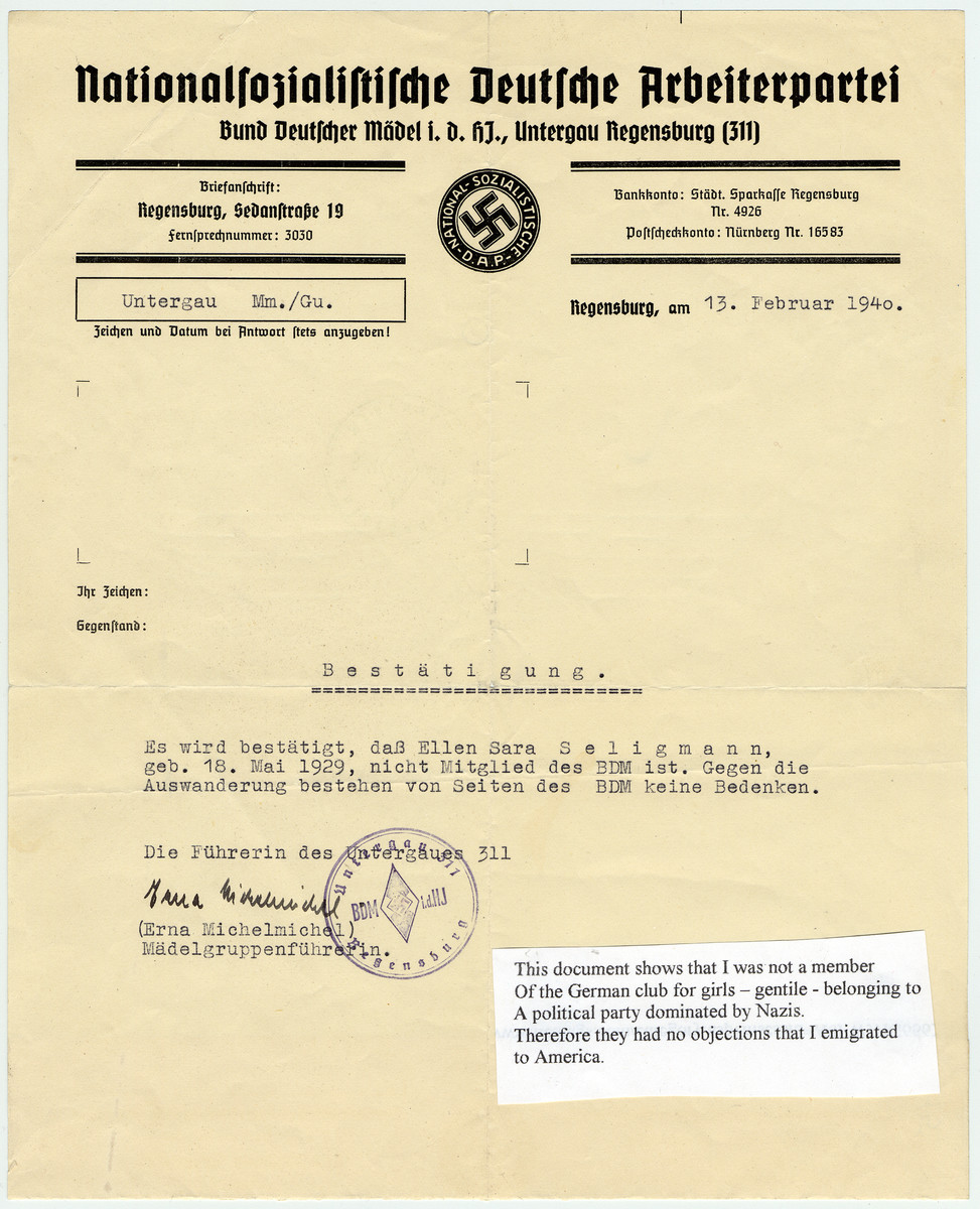 Letter from the National Socialist Party stating that Ellen Seligman was not a member of the League of German Girls.  By demonstrating that she had no ties to the Nazi party, this document facilitated Ellen's entry into the United States.