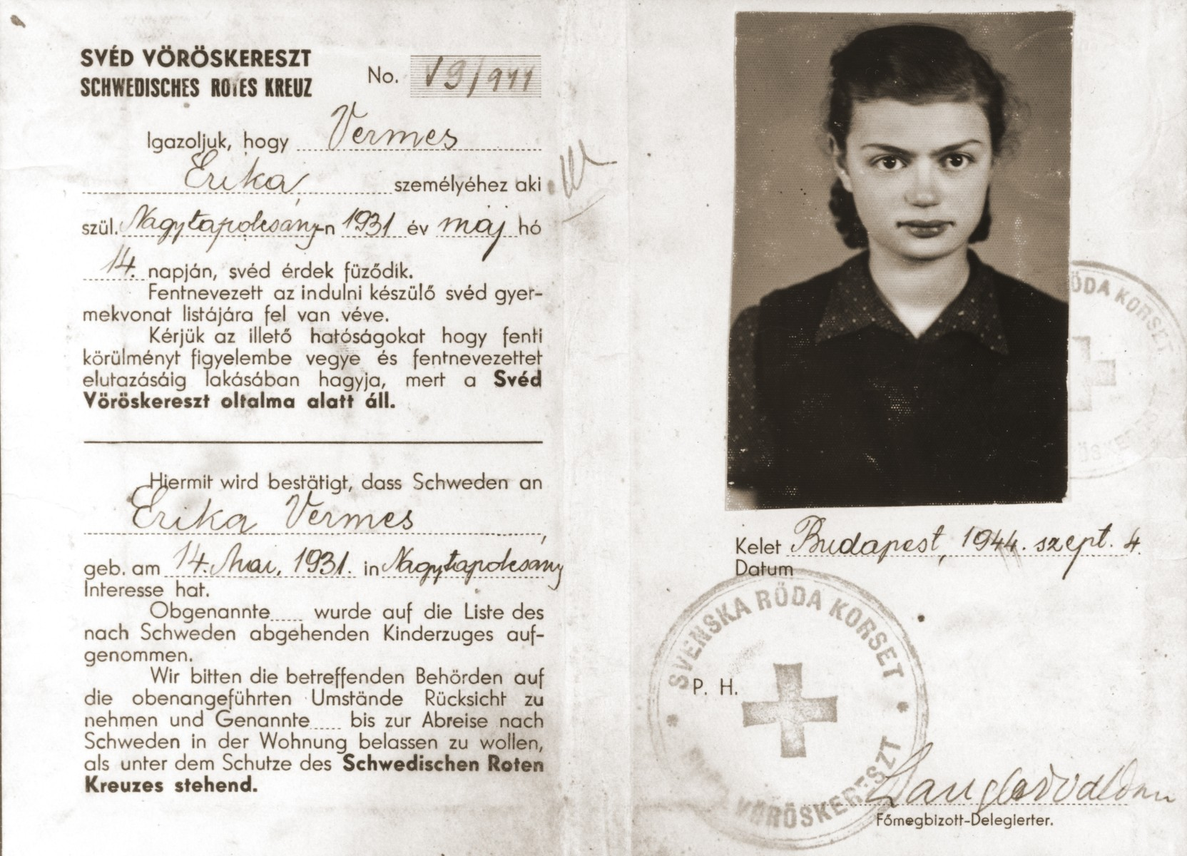 Protective document issued to Erika Vermes by the Swedish Red Cross.  The document states that Erika's name appears on the passenger list of a Swedish children's transport that is about to leave Hungary and appeals to the authorities to let her remain at her current residence until the time of her departure.