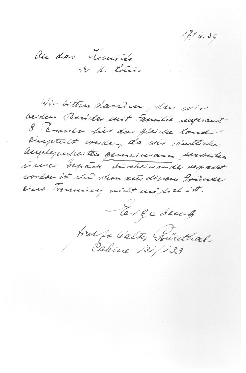 Letter to the St. Louis Passenger Committee co-signed by the brothers Adolf and Walter Gruenthal.    In the letter the brothers request that they and their families be sent to the same location since they worked in the same business and had packed all of their belongings jointly.