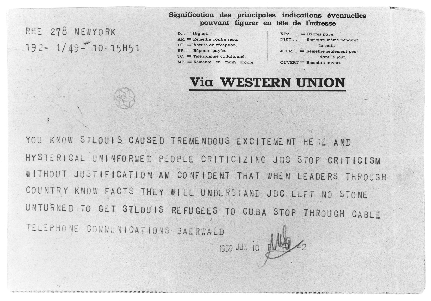 Telegram sent to Morris Troper, JDC European Director in Paris from Paul Baerwald, JDC Chairman in New York, commenting on the enormous public interest in the fate of the MS St. Louis refugees and bemoaning the criticism leveled at the JDC for not doing enough.