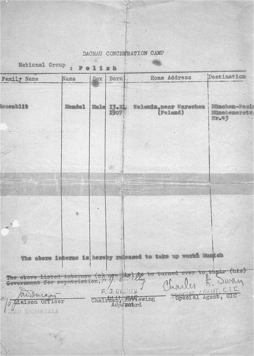 A document authorizing the final release of Mendel Rozenblit from Dachau in order to take up work in Munich.  The release was signed by Jan Domagala, liason officer for the camp.