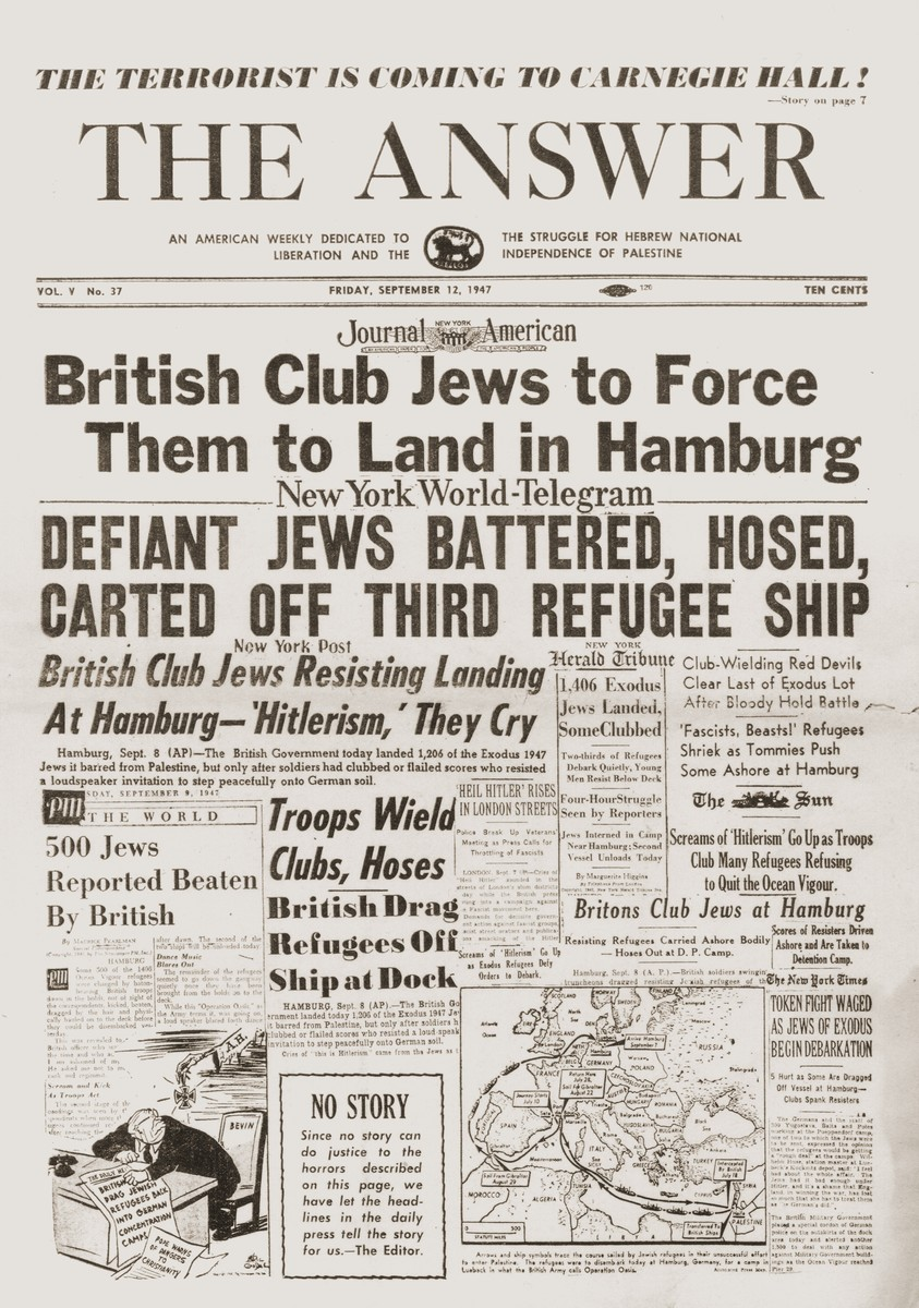 """Front page of the American Zionist weekly newspaper, """"The Answer"""" of Friday, September 12, 1947, featuring several articles on the forcible removal of Exodus 1947 passengers from the ships that brought them back to Germany."""