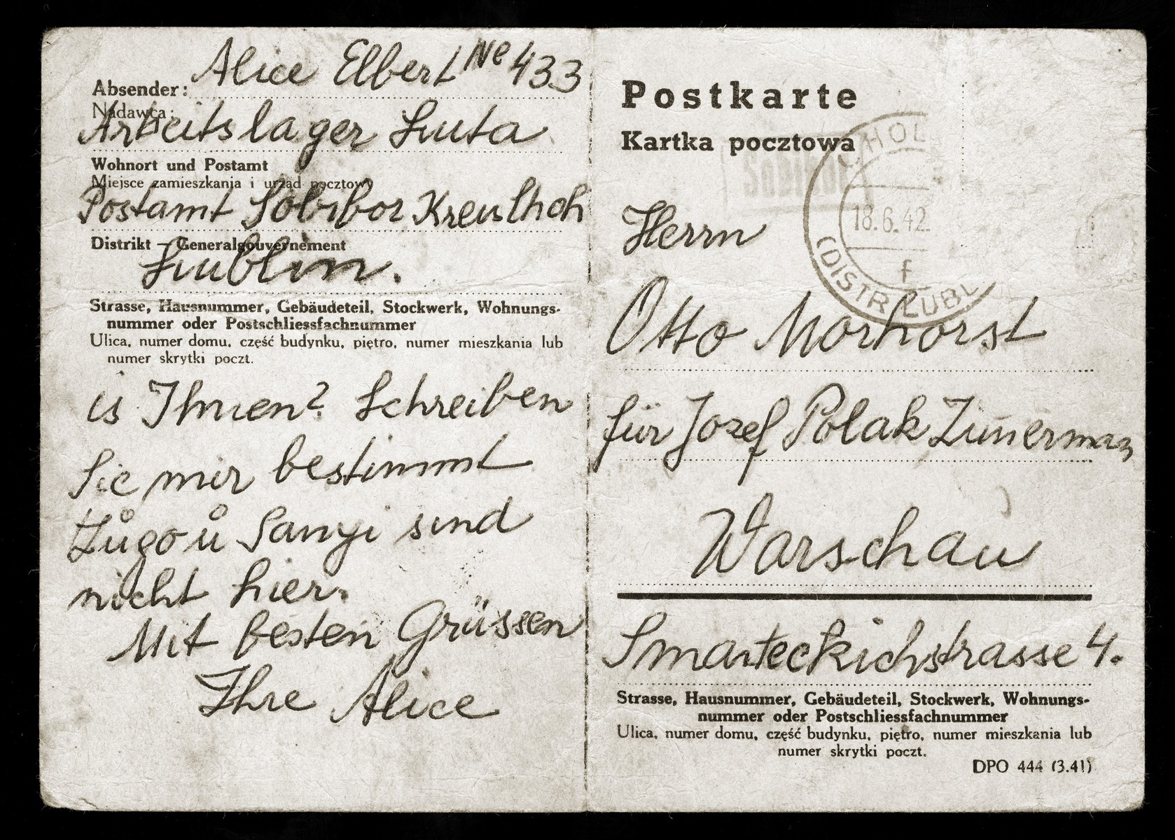 A postcard from Sobibor written by Alice Elbert, a Slovak Jew imprisoned in the Luta forced labor camp near Lublin, to family or friends in Warsaw.  In the message she writes that she is no longer with her husband and brother-in-law.