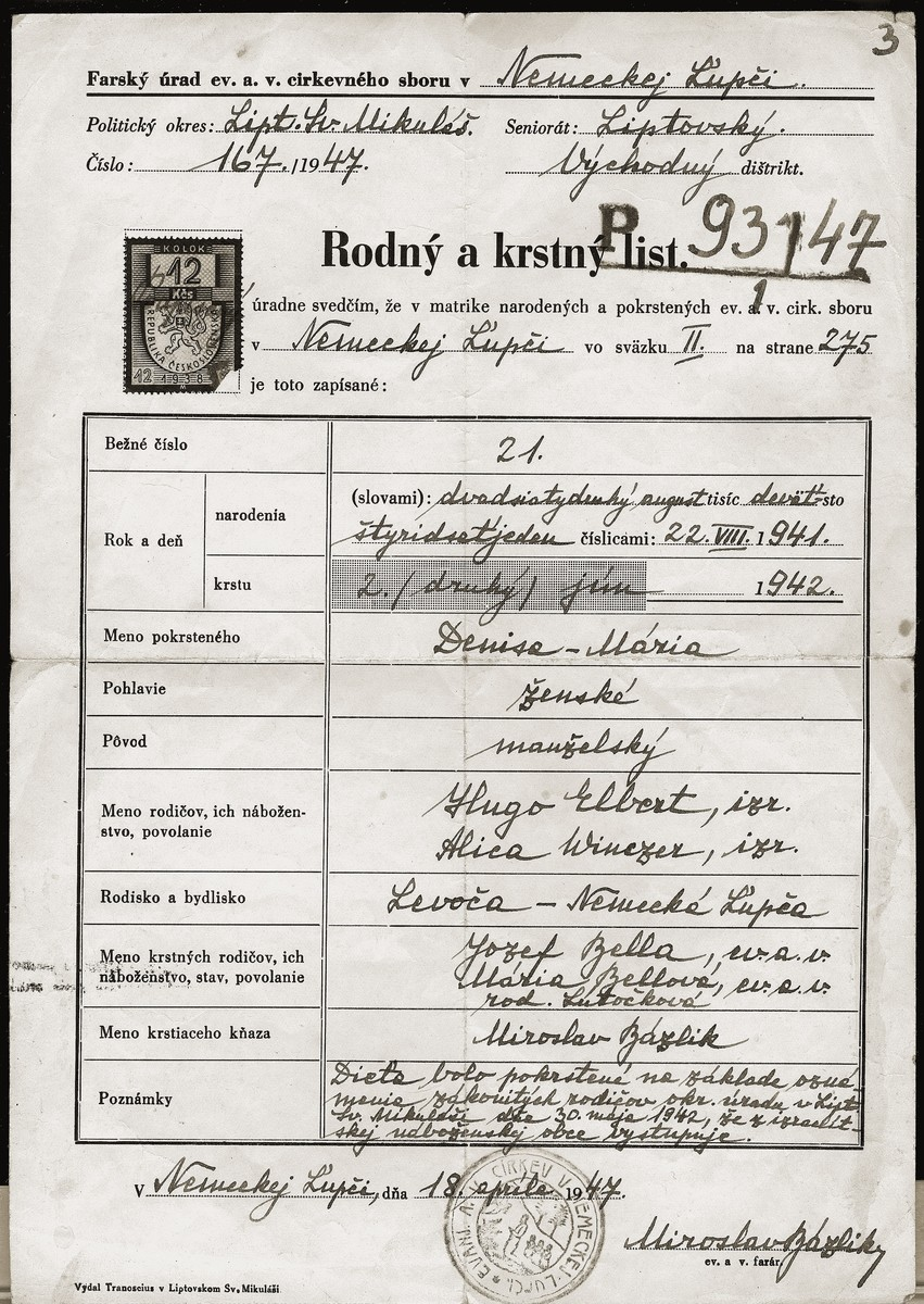 Copy of a birth and christening certificate secured on May 30, 1942 for an eight-month-old Jewish child, Denise Elbert.  The document protected her from deportation when her parents were taken in June 1942.  This is a copy of the document the family obtained in 1947 from the office of the Lutheran minister.