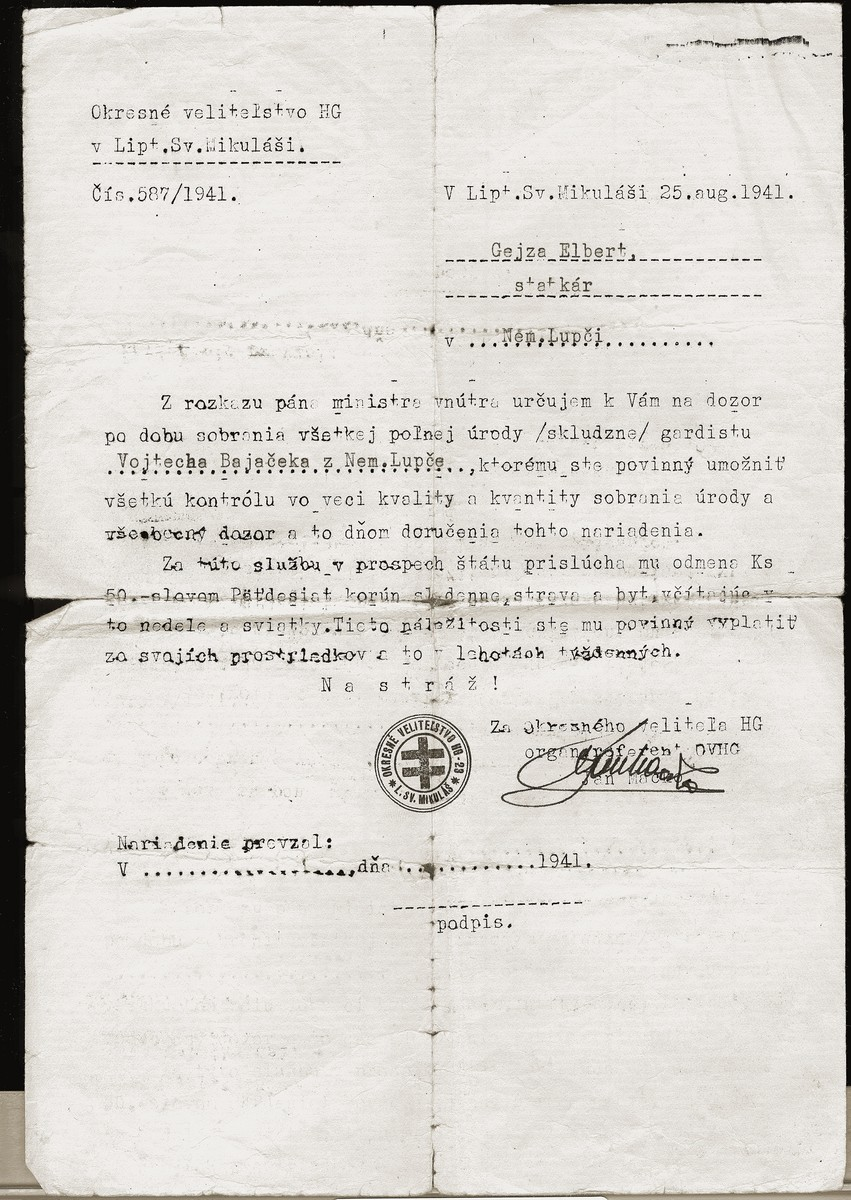 A letter addressed to Gejza Elbert from the Ministry of the Interior ordering him to employ a member of the Hlinka Guard who would immediately assume complete control over his business.  The text of the document instructs Elbert to provide room and board and to pay this Nazi party member 50 Slovak crowns per day.