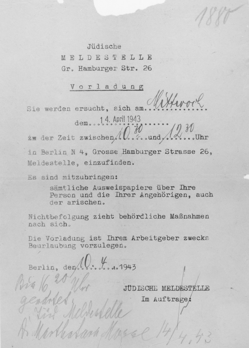 """Summons issued to Harry Israel Kastan by the Jewish Registration Office to appear at the office on April 14, 1943.  The German text reads: """"Jewish Registration Office/Grosse Hamburger Str. 26/Summons/You are requested to appear at the registration station at Grosse Hamburger Strasse 26 in Berlin on April 14, 1943 between 10:30am and 12:30pm./You are to bring:/all the identification papers about yourself and your dependants, including the Aryans./Non-compliance will result in official measures./The summons is for the purpose of submitting to your employer./Berlin April 10, 1943/Jewish Registration Office/With attachment:"""""""