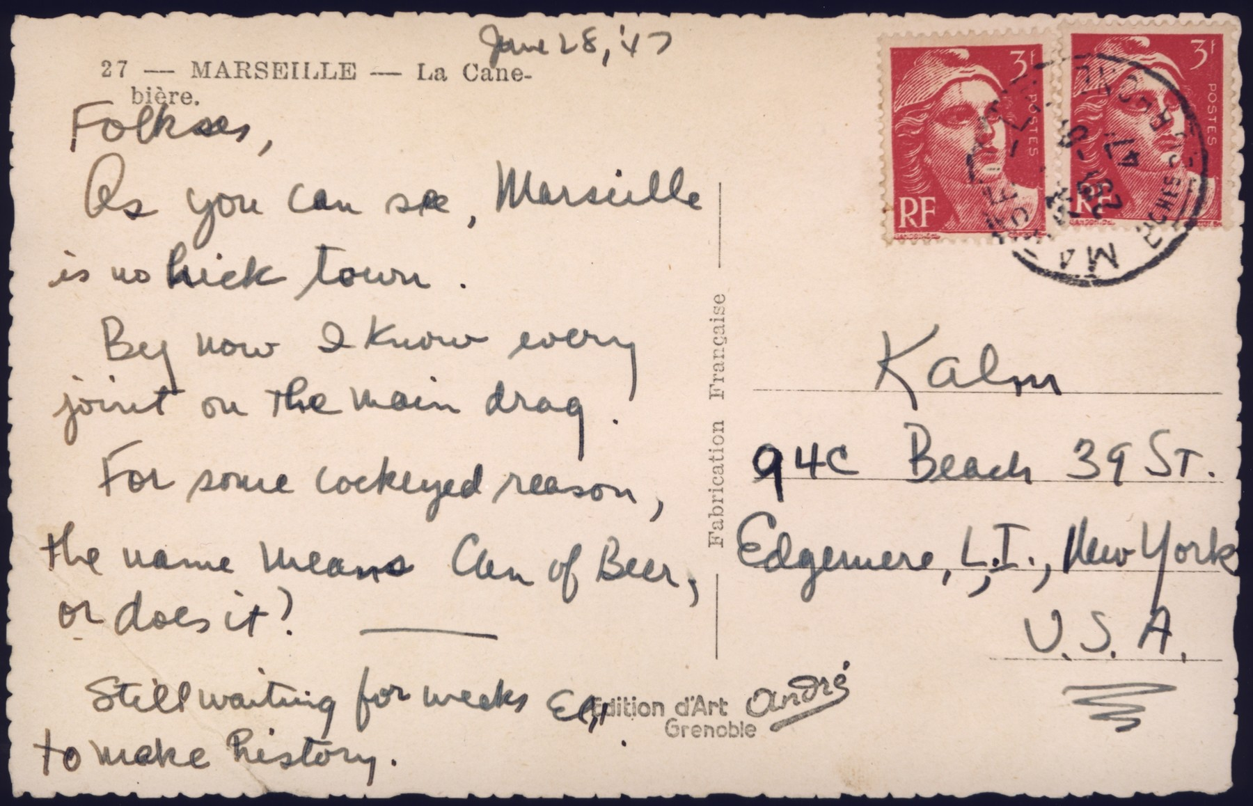 "Postcard sent from Marseille by Eli Kalm, a crew member of the President Warfield/Exodus 1947, to his family in New York just before the ship left France for Palestine.  Kalm writes that he and his colleagues have been ""waiting for weeks to make history."""