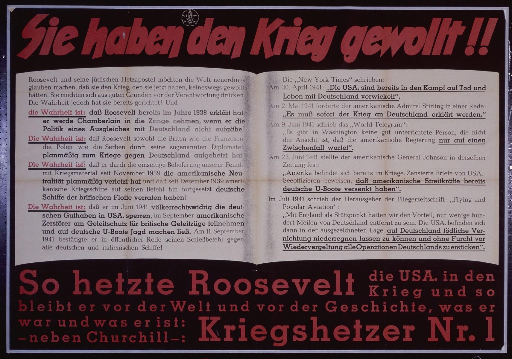 "Nazi propaganda poster entitled, ""Sie haben den Krieg gewolit,"" issued by the ""Parole der Woche,"" a wall newspaper (Wandzeitung) published by the National Socialist Party propaganda office in Munich."