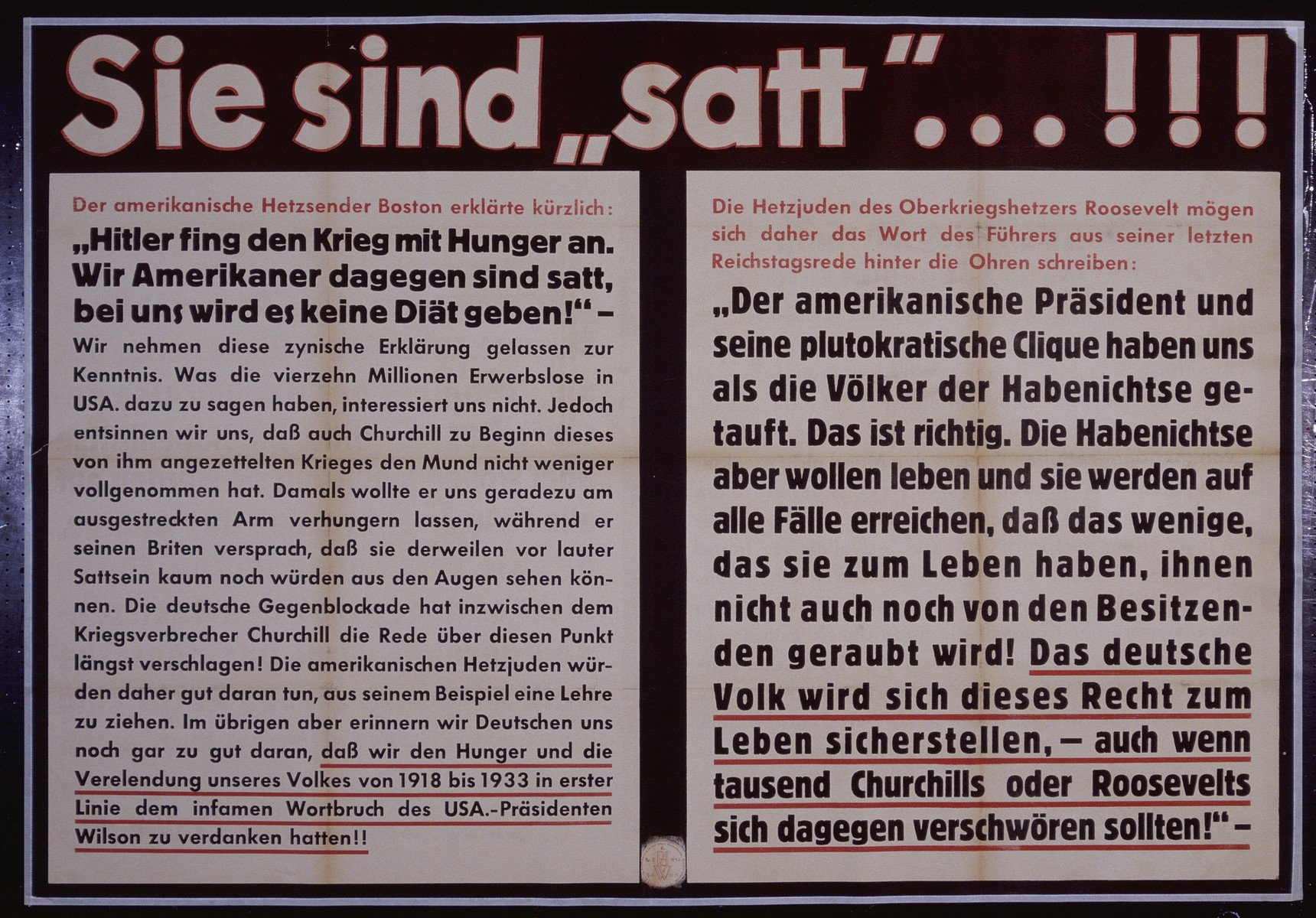 "Nazi propaganda poster entitled, ""Sie sind 'satt...!"" issued by the ""Parole der Woche,"" a wall newspaper (Wandzeitung) published by the National Socialist Party propaganda office in Munich."