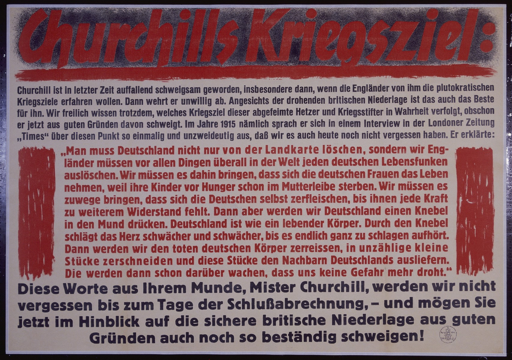 "Nazi propaganda poster entitled, ""Churchills Kriegsziel:"" issued by the ""Parole der Woche,"" a wall newspaper (Wandzeitung) published by the National Socialist Party propaganda office in Munich."