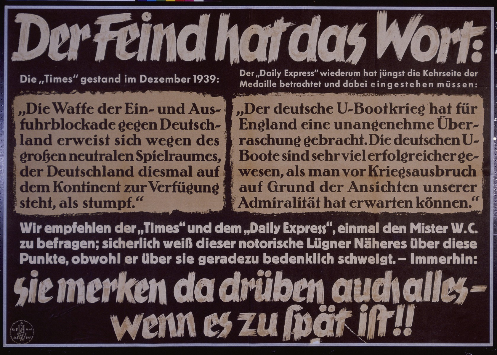 "Nazi propaganda poster entitled, ""Der Feind hat das Wort,"" issued by the ""Parole der Woche,"" a wall newspaper (Wandzeitung) published by the National Socialist Party propaganda office in Munich."
