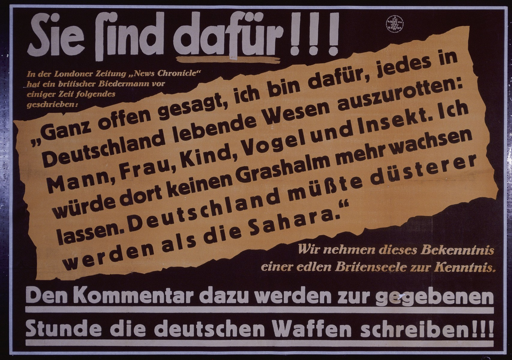 "Nazi propaganda poster entitled, ""Sie sind dafur,"" issued by the ""Parole der Woche,"" a wall newspaper (Wandzeitung) published by the National Socialist Party propaganda office in Munich."