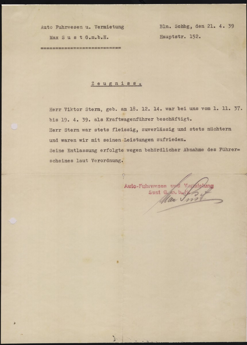 A document issued by the Auto Fuhrwesen und Vermeitung company testifying to the good record of their employee Viktor Stern, who had to be dismissed from his position as a truck driver, after his driver's liscence was taken away as a result of a governmental decree.