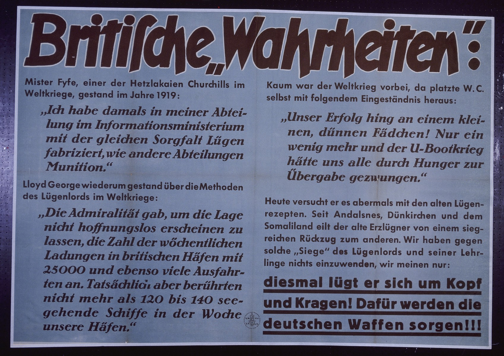 "Nazi propaganda poster entitled, ""Britische 'Wahrheiten':"" issued by the ""Parole der Woche,"" a wall newspaper (Wandzeitung) published by the National Socialist Party propaganda office in Munich."