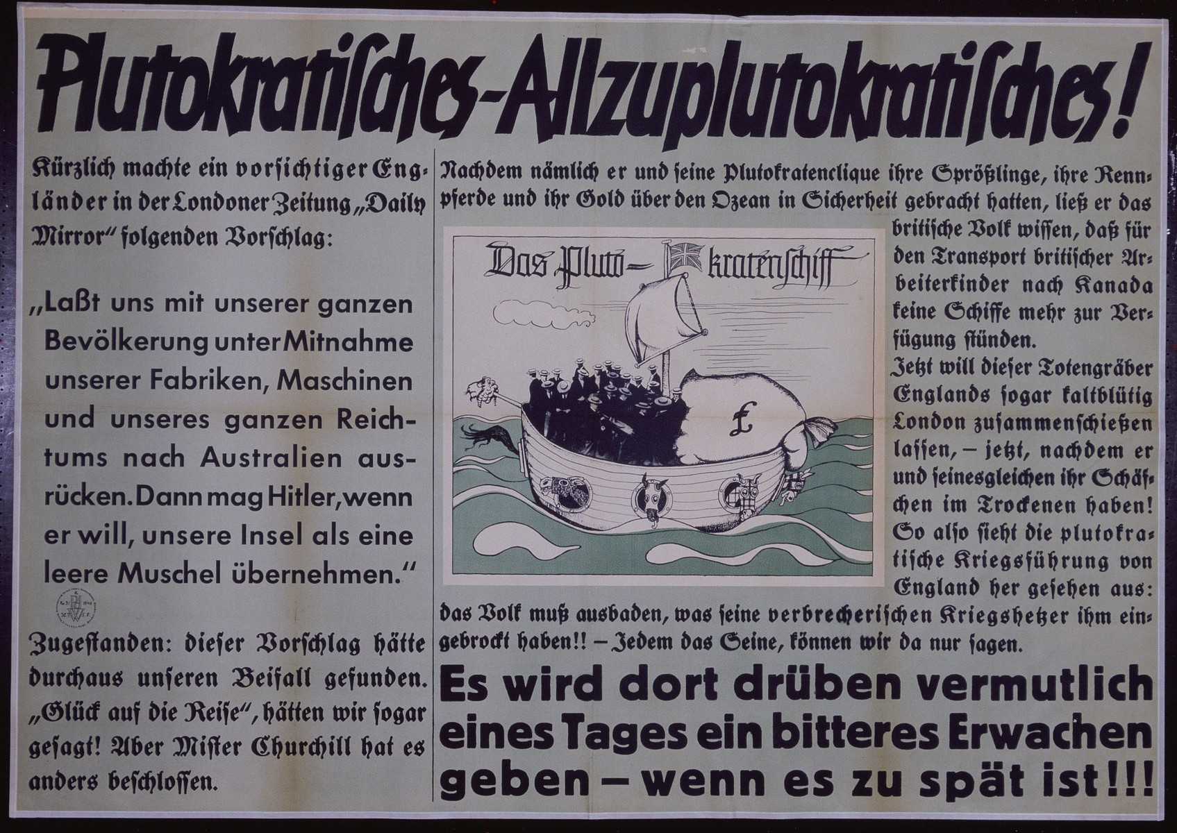 "Nazi propaganda poster entitled, ""Plutokratisches - Allzuplutokratisches,"" issued by the ""Parole der Woche,"" a wall newspaper (Wandzeitung) published by the National Socialist Party propaganda office in Munich."