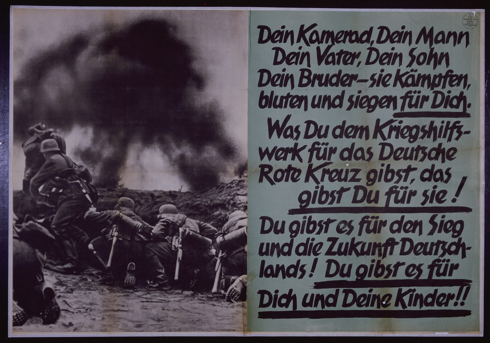 "Nazi propaganda poster entitled, ""Dein Kamerad, Dein Mann, Dein Vater...Was Du dem Kriegshilfswerk fur das Deutsche Rote Kreuz gibst...,"" issued by the ""Parole der Woche,"" a wall newspaper (Wandzeitung) published by the National Socialist Party propaganda office in Munich."